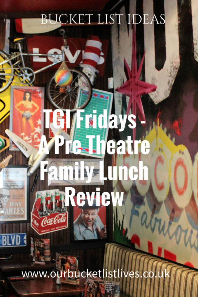 TGI Fridays A Pre Theatre Family Lunch Menu Review, UK.