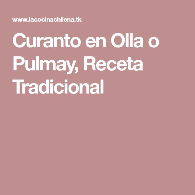 Curanto en Olla o Pulmay, Receta Tradicional