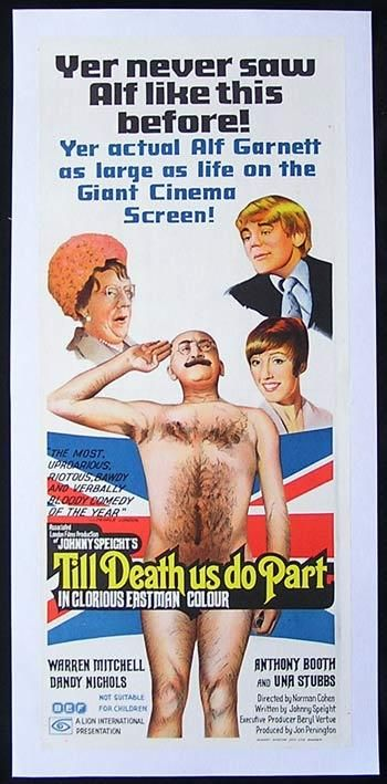Till Death Us Do Part (1969)Stars: Warren Mitchell, Dandy Nichols, Anthony Booth, Una Stubbs, Liam Redmond, Bill Maynard ~ Director: Norman Cohen (Australian Daybill)