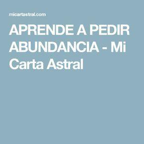 APRENDE A PEDIR ABUNDANCIA - Mi Carta Astral