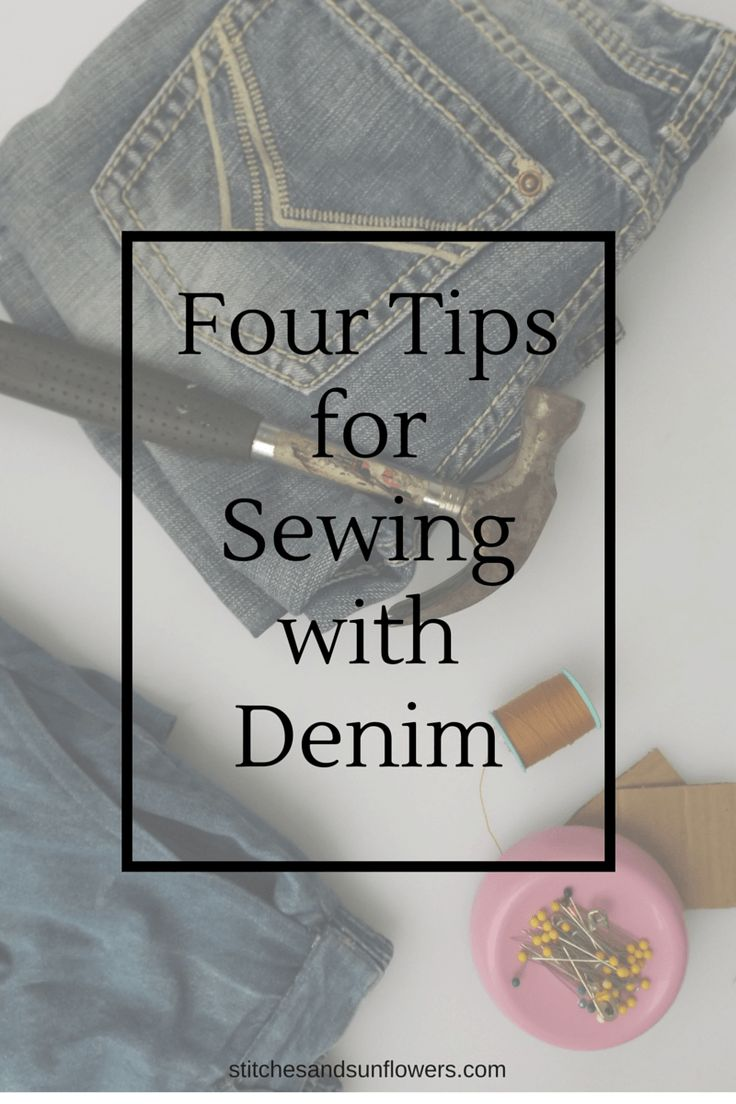 Four tips for Sewing with Denim | stitchesandsunflowers.com