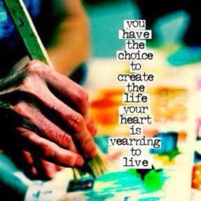 Words that move me...: Inspiration, Heart, Life, Quotes, Choice, Thought, Brave Girl, Create