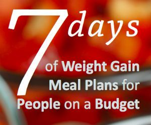 MUSCLE GAINS: Healthy Weight Gain Meal Plans for People on a Bud...