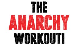 THE ANARCHY WORKOUT!