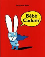 7 Ocak 2013'te okuduk. Stephanie Blake-Bebe Cadum-l'ecole des loisirs