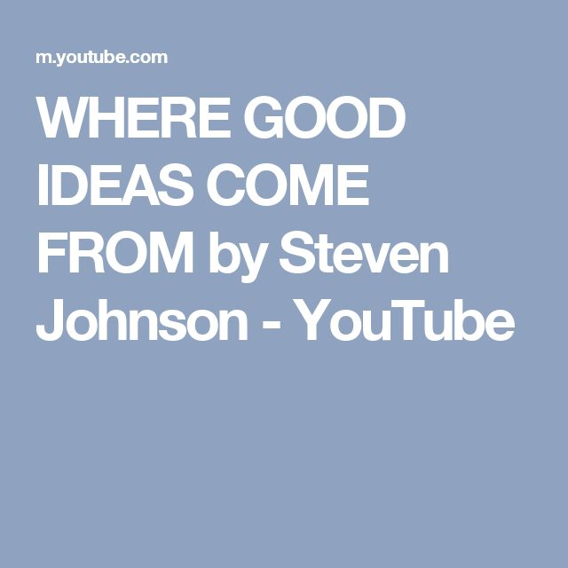 WHERE GOOD IDEAS COME FROM by Steven Johnson - YouTube