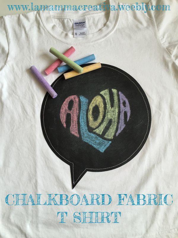 Chalkboard fabric T shirt.  T Shirt con tessuto lavagna...per cambiare stile alla propia maglietta ogni volta che si vuole!