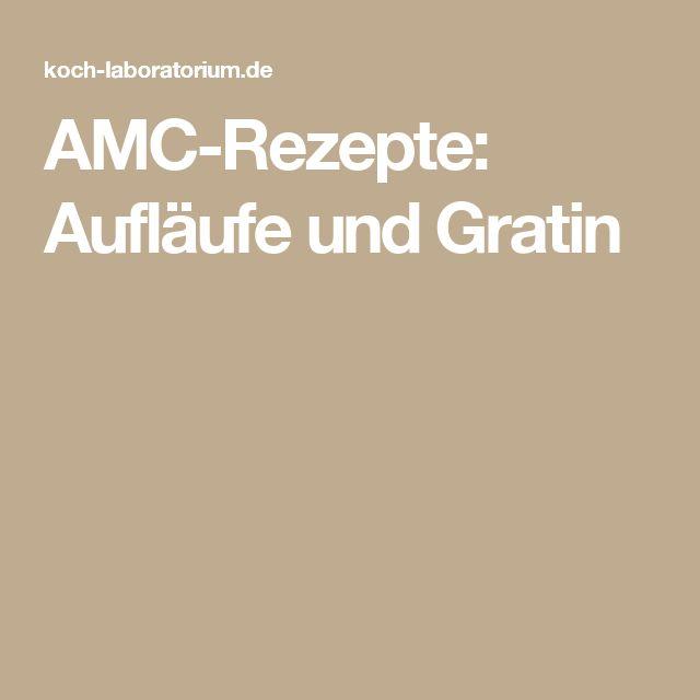 AMC-Rezepte: Aufläufe und Gratin