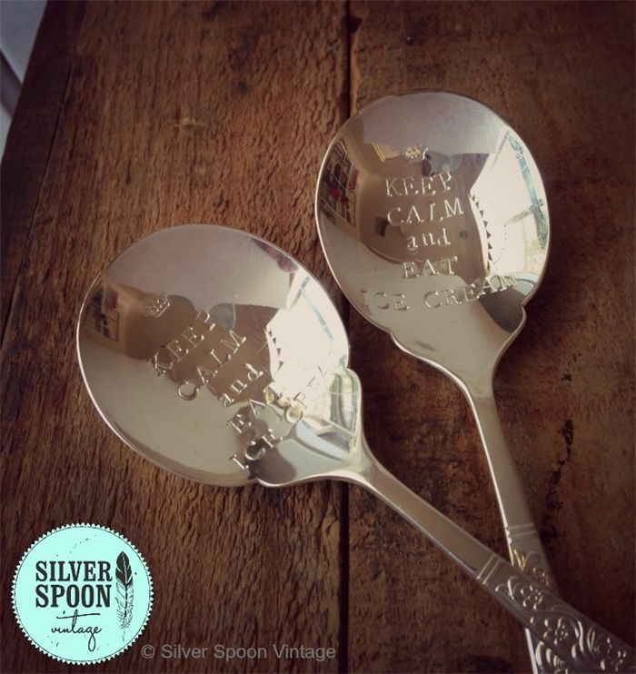 Hand stamped vintage cake spoons - Keep Calm and Eat Ice Cream | Silver Spoon Vintage | madeit.com.au http://www.madeit.com.au/Main/Item?itemId=931164