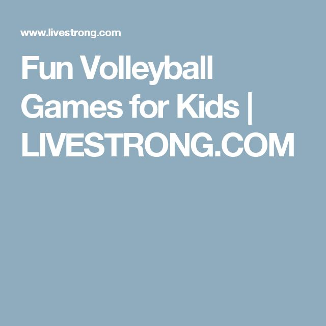 Fun Volleyball Games for Kids   LIVESTRONG.COM