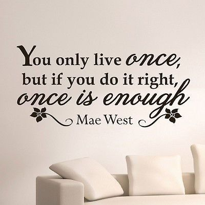 WALL DECAL VINYL STICKER MAE WEST QUOTE YOU ONLY LIVE ONCE BEDROOM DECOR SB4
