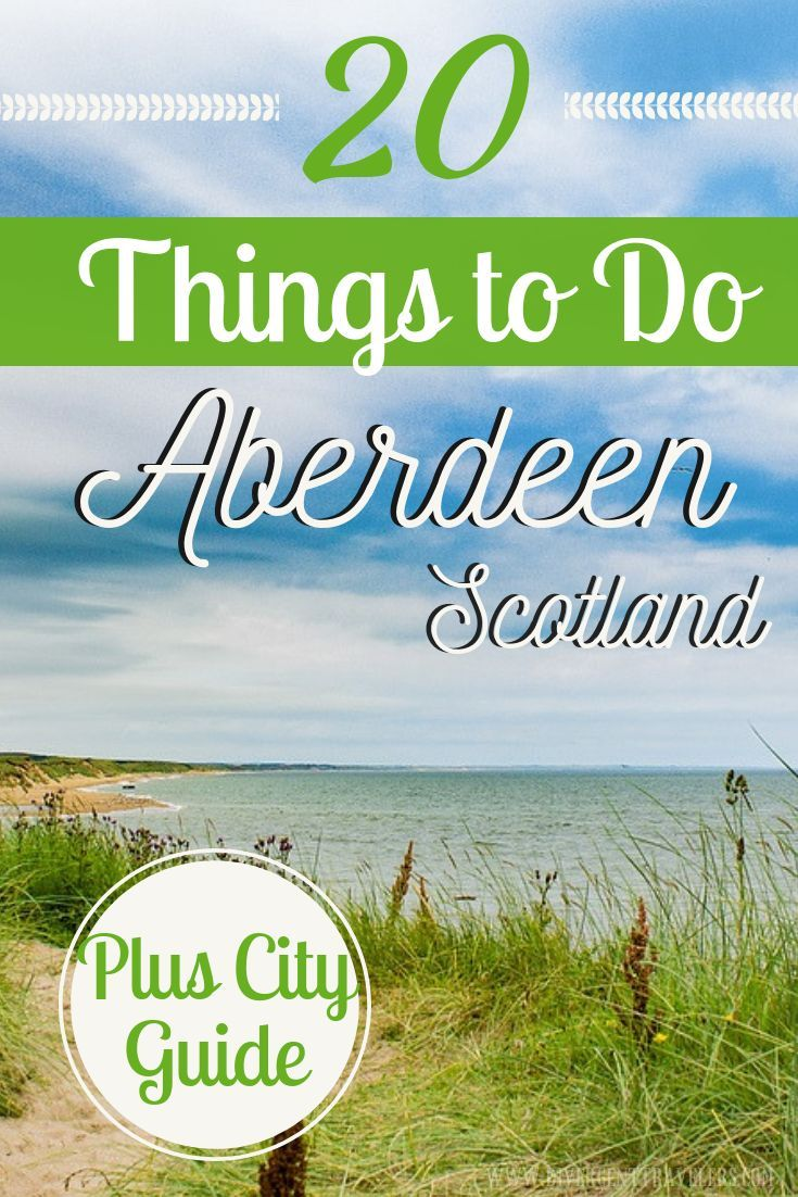 20 Unmissable Things To Do In Aberdeen Scotland Plus City Guide