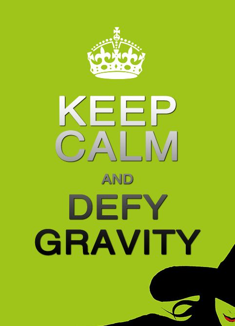 Keep CalmMusic, Quotes, Defying Gravity, Songs, Keepcalm, Keep Calm, Things, Broadway, Wicked