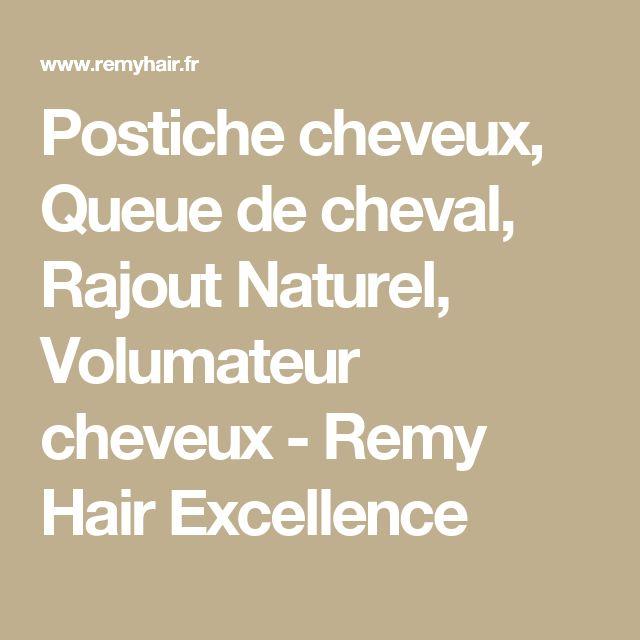Postiche cheveux, Queue de cheval, Rajout Naturel, Volumateur cheveux - Remy Hair Excellence