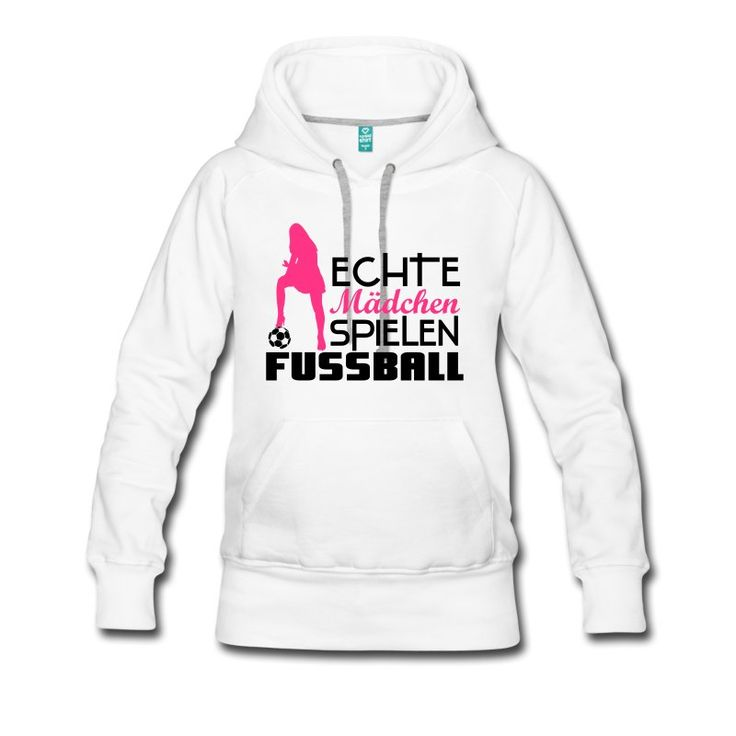 Echte Mädchen spielen Fußball! lustiges Fußball Shirt für Frauen! frau,frauenfußball, Nationalmannschaft, Sport, fussball, mannschaft, ehe, ehefrau, freundin, fanclub, team, mama, frauenmannschaft