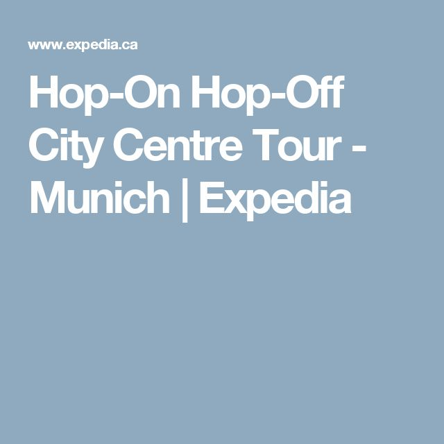 Hop-On Hop-Off City Centre Tour - Munich | Expedia