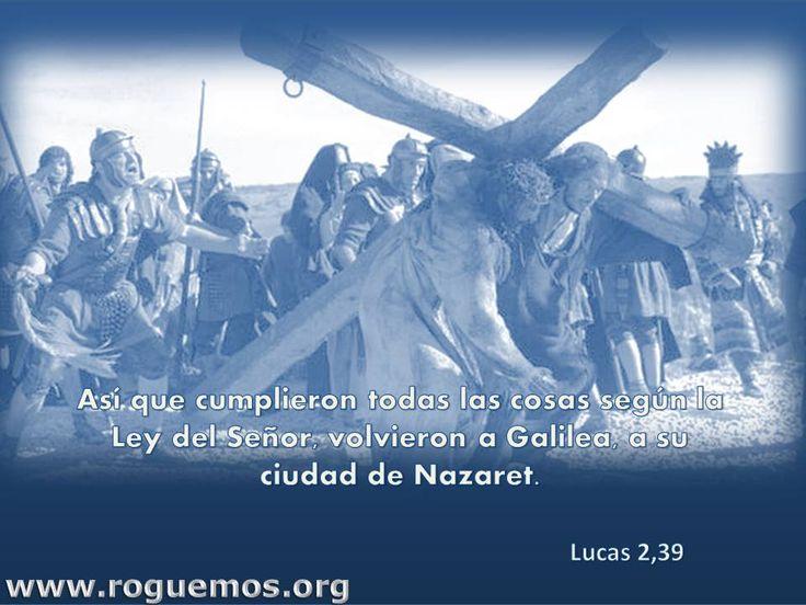 Así que cumplieron todas las cosas según la Ley del Señor, volvieron a Galilea, a su ciudad de Nazaret.