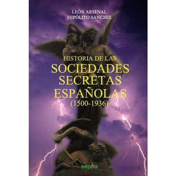 Historia De Las Sociedades Secretas Españolas 1500 1936 Tapa Blanda Sociedad Secreta Sociedades Historia