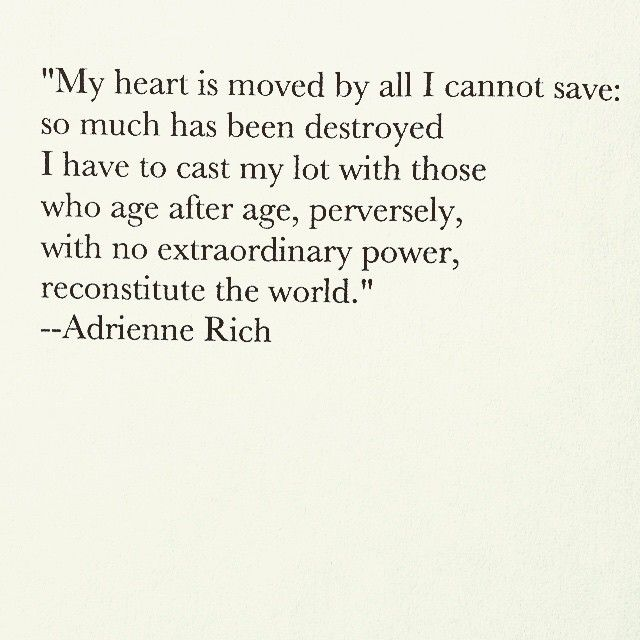 'Til the first are last... |Adrienne Rich