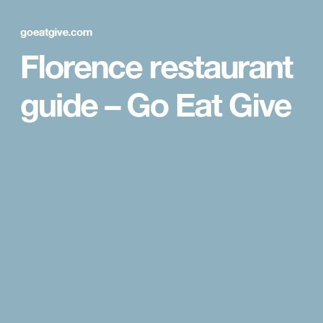 Florence restaurant guide – Go Eat Give