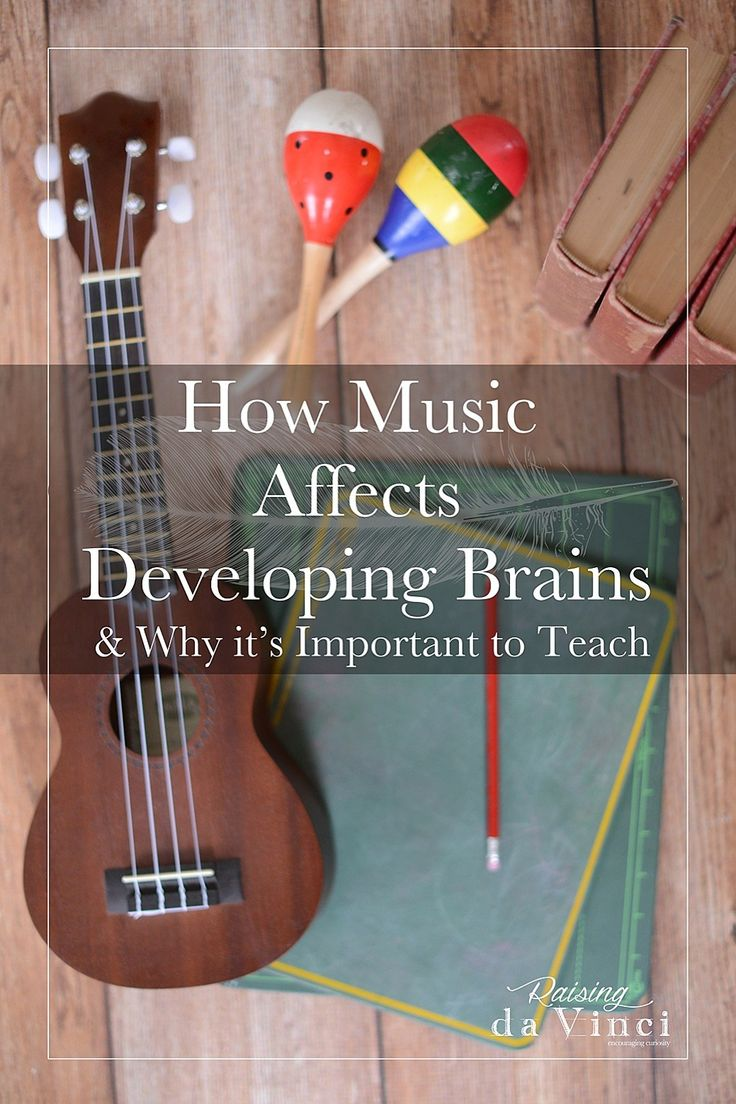 HOW MUSIC AFFECTS DEVELOPING BRAINS & WHY IT'S IMPORTANT TO TEACH!