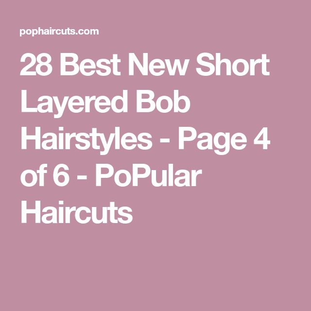 28 Best New Short Layered Bob Hairstyles - Page 4 of 6 - PoPular Haircuts