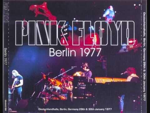 Pink Floyd - Berlin 1977 (Live Berlin, Germany - January 29th-30th, 1977) - YouTube