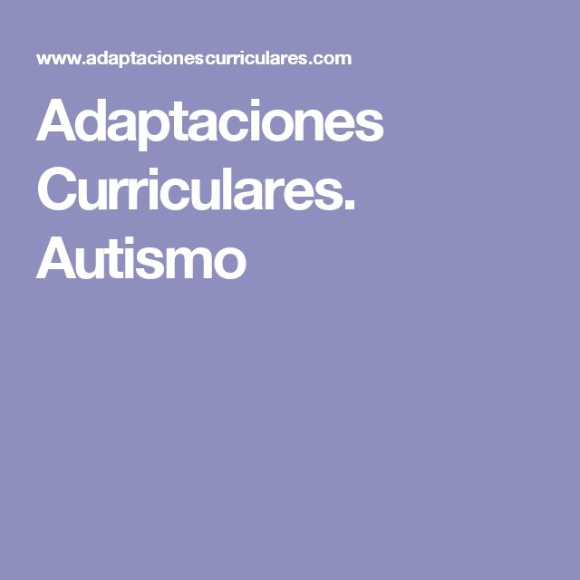 Adaptaciones Curriculares. Autismo