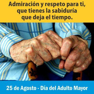 25 de Agosto Día del Adulto Mayor.