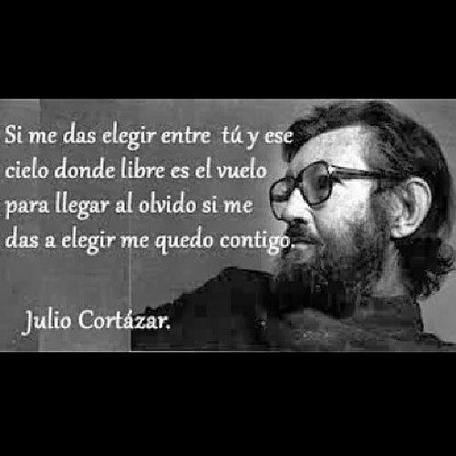 Si me das a elegir me quedo contigo #juliocortazar #rayuela #frases #love…