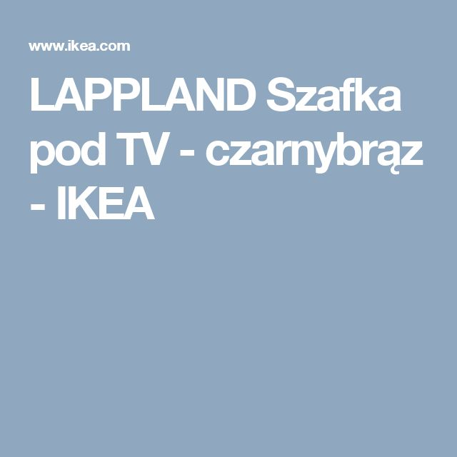 LAPPLAND Szafka pod TV - czarnybrąz - IKEA