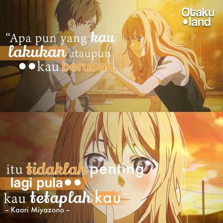 """Quotes kaori : """" Apapun yang kau lakukan ataupun kau berubah.. itu tidaklah penting, lagipula kau tetaplah kau"""" anime : shigatsu wa kimi no uso"""