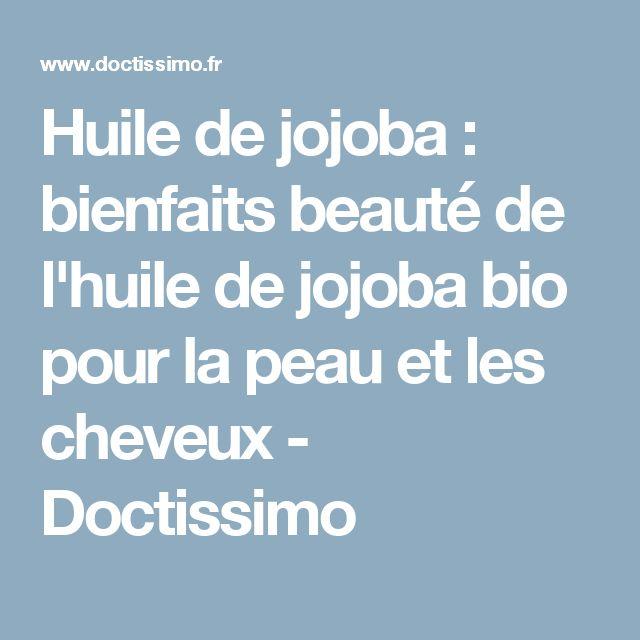 Huile de jojoba : bienfaits beauté de l'huile de jojoba bio pour la peau et les cheveux - Doctissimo