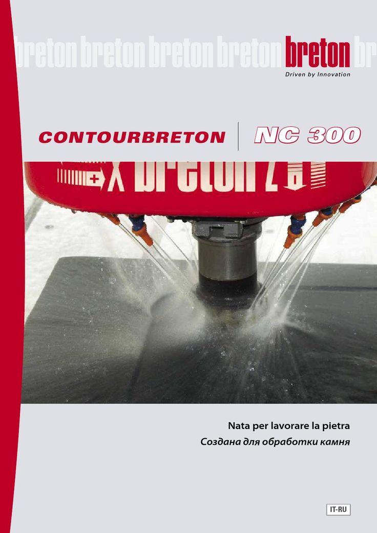 Contourbreton NC300 Ita-Rus 2015  Contourbreton NC300 è una macchina espressamente progettata per lavorare la pietra.  Создана для обработки камня