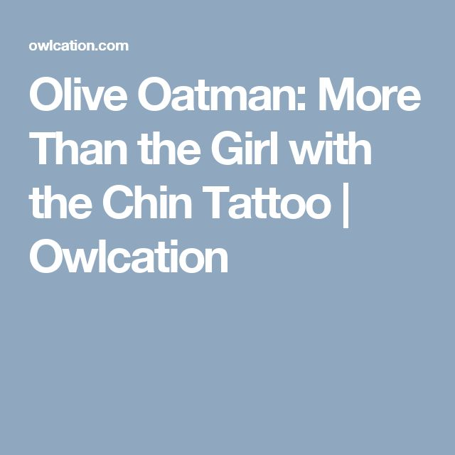 Olive Oatman: More Than the Girl with the Chin Tattoo   Owlcation
