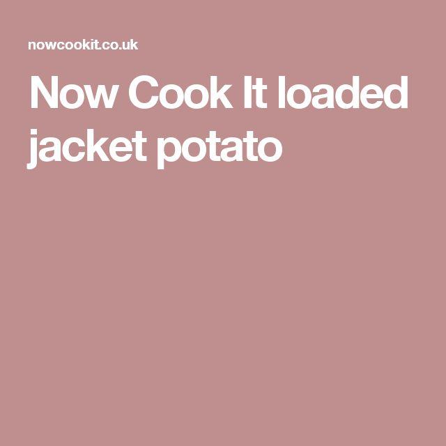 Now Cook It loaded jacket potato