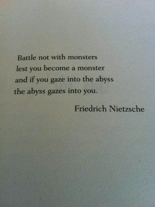 Battle not with Monsters...