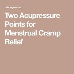 Two Acupressure Points for Menstrual Cramp ReliefN P