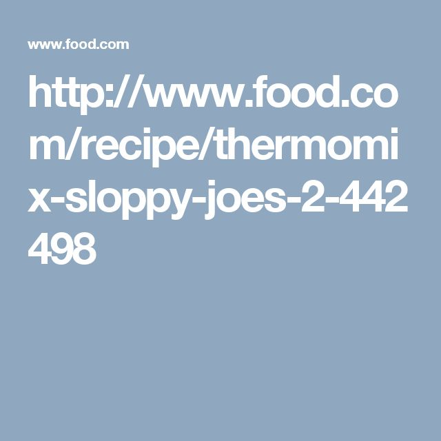 http://www.food.com/recipe/thermomix-sloppy-joes-2-442498