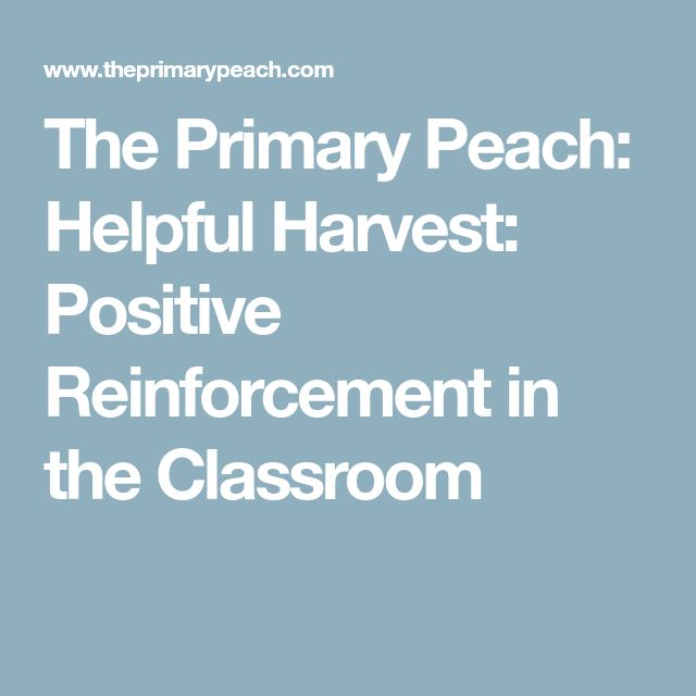 The Primary Peach: Helpful Harvest: Positive Reinforcement in the Classroom