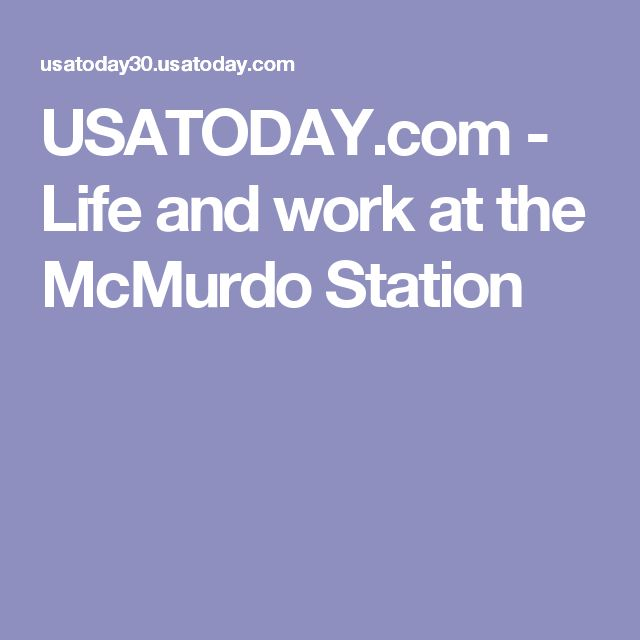 USATODAY.com - Life and work at the McMurdo Station