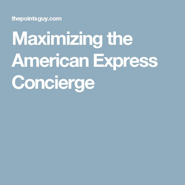 Maximizing the American Express Concierge