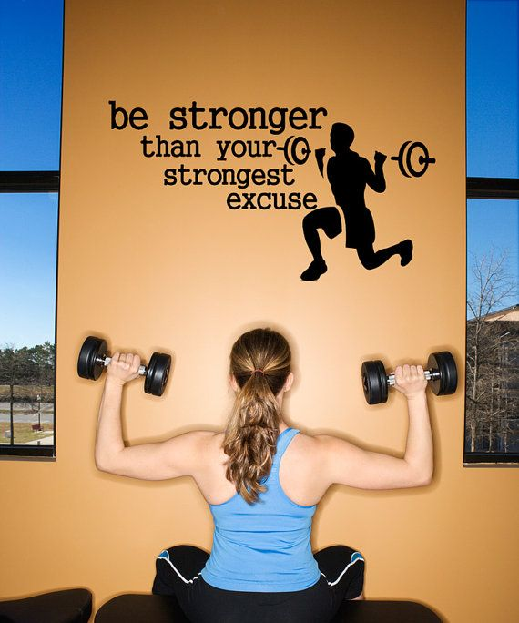 Be Stronger than your Strongest Excuse Gym Wall Decal ...