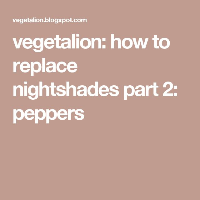 vegetalion: how to replace nightshades part 2: peppers