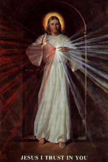 """The Divine Mercy Image: """"Paint an image according to the pattern you see, with the signature: """"Jesus, I trust in You"""". I desire that this image be venerated, first in your chapel, and then throughout the world. I promise that the soul that will venerate this image will not perish."""""""