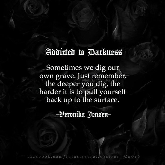 Addicted to Darkness    Veronika Jensen @lulus.secret.desires • • #dark #darkness #depression #motivated #quote #quotes #poetry #writing #word #lulussecretdesires #veronikajensen