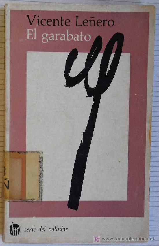 Vicente Leñero. El garabato. -Mortiz - México primera edición 1967 - Ejemplar numerado 317 - Foto 1