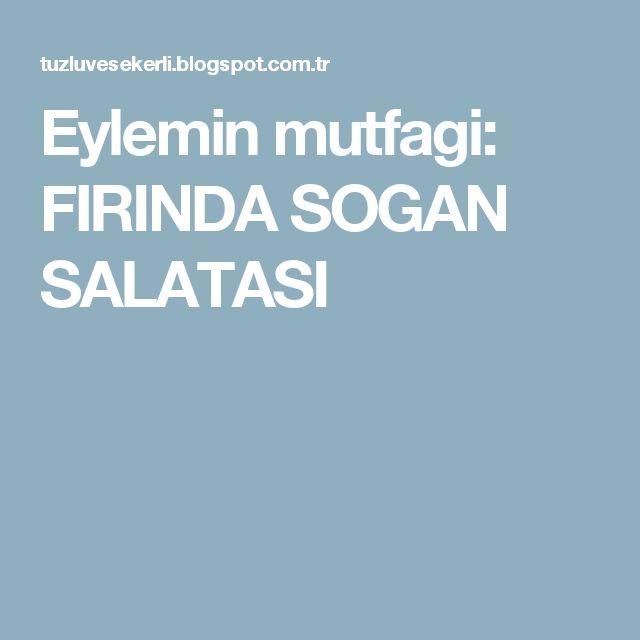 Eylemin mutfagi: FIRINDA SOGAN SALATASI