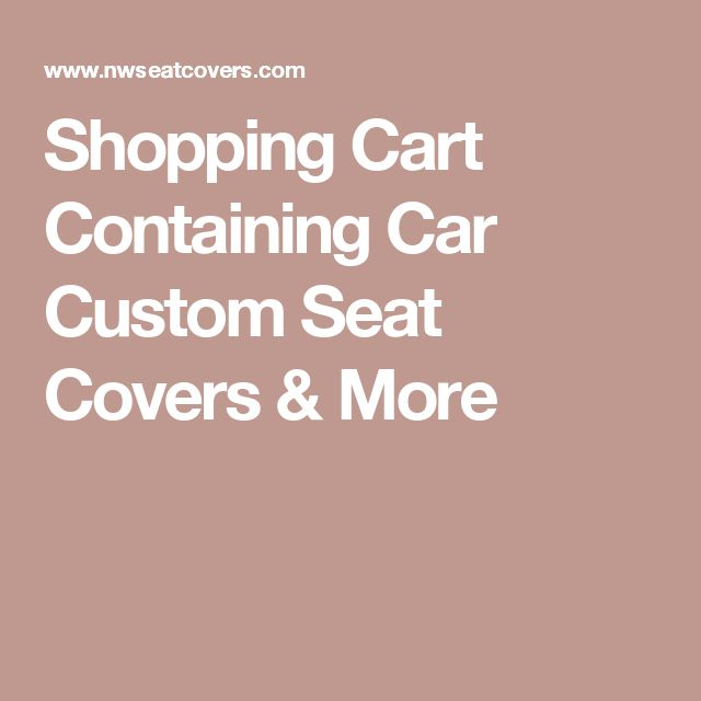 Shopping Cart Containing Car Custom Seat Covers & More