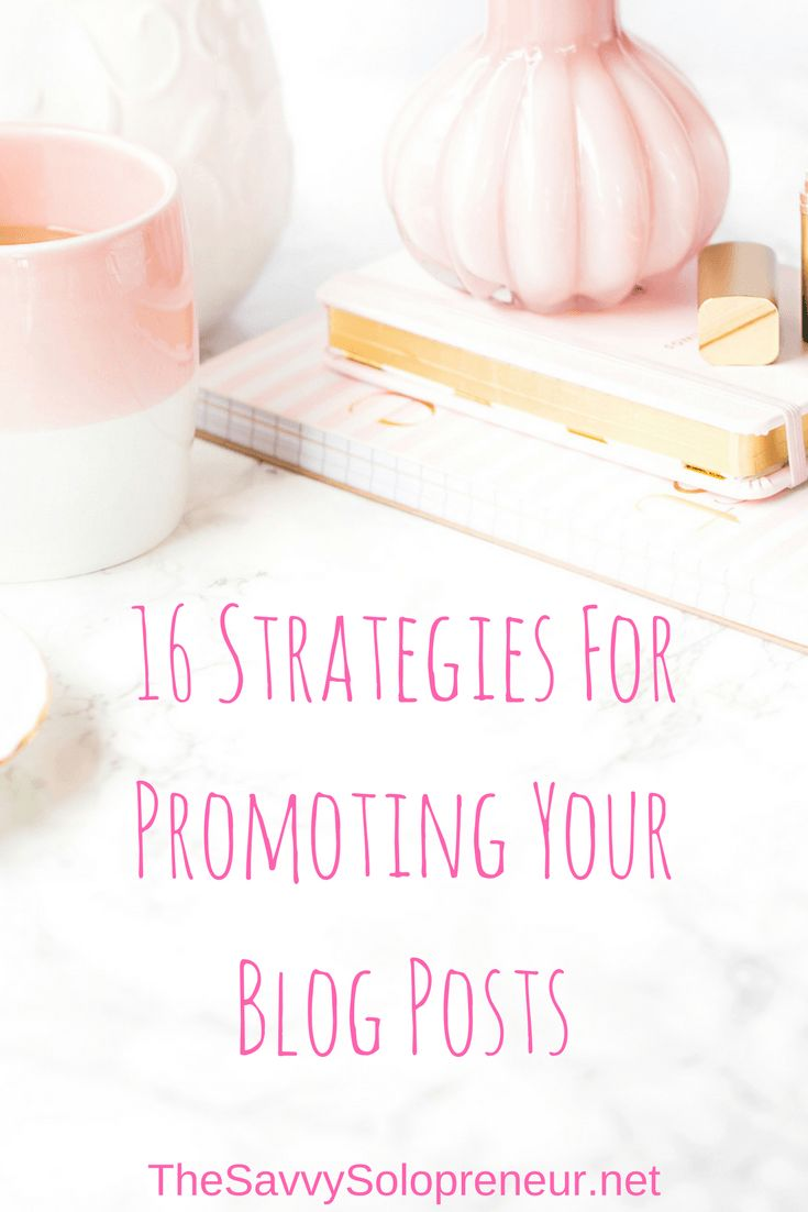 16 Strategies for Promoting Blog Posts - Drive more traffic to every post you publish. Start the ball rolling by doing these 16 things every time you publish a new blog post.